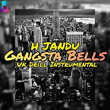 Gangsta Bells Uk Drill