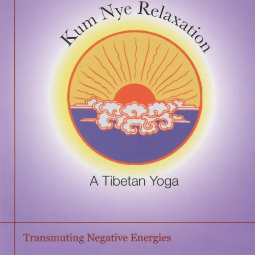 Kum Nye Relaxation: Transmuting Negative Energies cover art