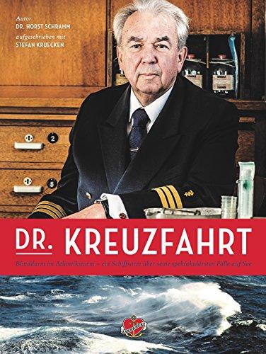 Dr. Kreuzfahrt: Mit Blinddarm im Atlantiksturm – die spektakulären Fälle von Schiffsarzt Dr. Schramm