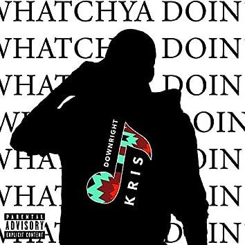 Whatchya Doin'? (feat. La Rosa & Jae Szn)