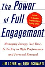The Power of Full Engagement: Managing Energy, Not Time, Is the Key to High Performance and Personal Renewal by Jim Loehr ...
