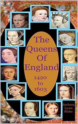The Queens of England 1421 to 1603