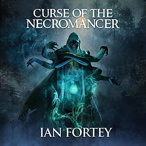 Curse of the Necromancer Audiobook By Ian Fortey, Scare Street cover art