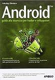 Android. Guida alla sicurezza per hacker e sviluppatori