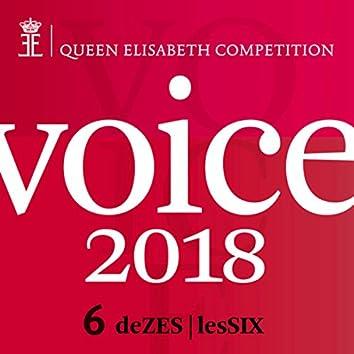Queen Elisabeth Competition - Voice 2018 (playlist DeZES|LesSIX) (Live)