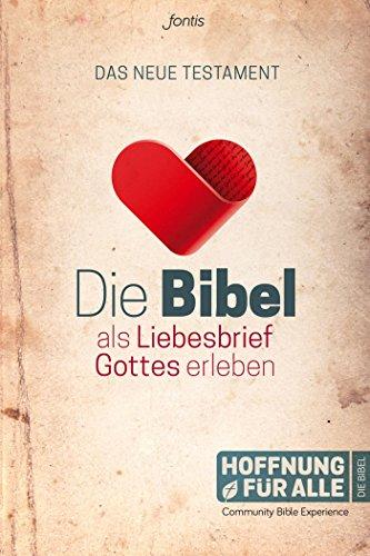 Die Bibel als Liebesbrief Gottes erleben: Das Neue Testament (Community Bible Experience 1)