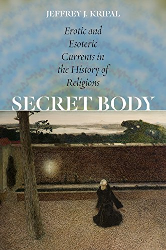 Image of Secret Body: Erotic and Esoteric Currents in the History of Religions