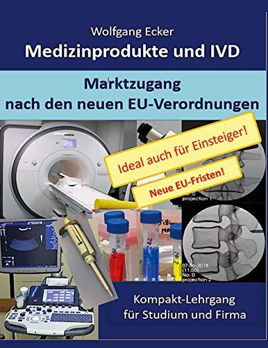 Medizinprodukte und IVD: Marktzugang nach den neuen EU-Verordnungen - Kompakt-Lehrgang für Studium und Firma