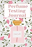 Pefume Testing Journal: Diary Of Smells Review Favourite Scents Organizer Perfect Gift for Women's Day
