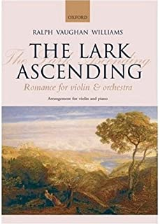 [The Lark Ascending: Romance for violin and orchestra: For Solo Violin and Piano(Reduction for violin and piano): For Solo Violin and Orchestra or Piano] [x] [March, 2008]