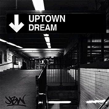 Uptown Dream