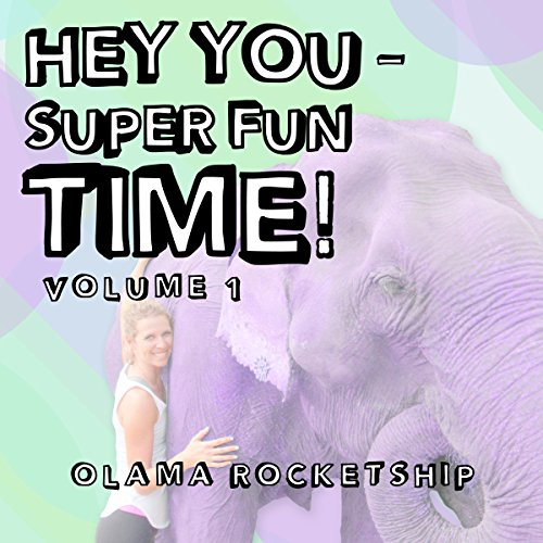Hey You - Super Fun Time! audiobook cover art