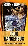 Jeux dangereux (Rossetti & MacLane t. 1)