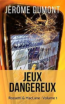 Jeux dangereux (Rossetti & MacLane t. 1) par [Jérôme Dumont, Jocelyn Canonne]