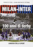 Milan-Inter, 100 anni di derby