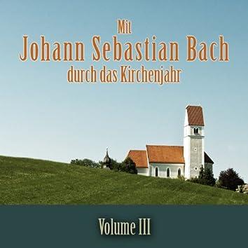 Mit Johann Sebastian Bach durch das Kirchenjahr, Vol. 3