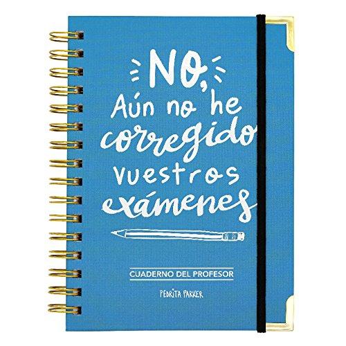 Cuaderno del profesor. No, aún no he corregido vuestros exámenes