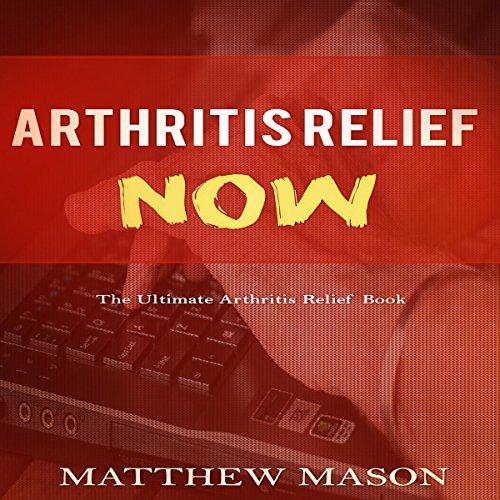 Couverture de Arthritis Relief Now