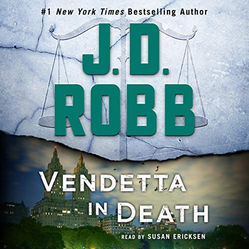 Vendetta in Death     An Eve Dallas Novel (In Death, Book 49)              By:                                                                                                                                 J. D. Robb                               Narrated by:                                                                                                                                 Susan Ericksen                      Length: 12 hrs     Not rated yet     Overall 0.0