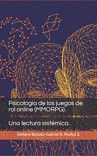 Psicologia de los juegos de rol online (MMORPG).: Una lectura sistémica.: 1 (Psicologia y relaciones)