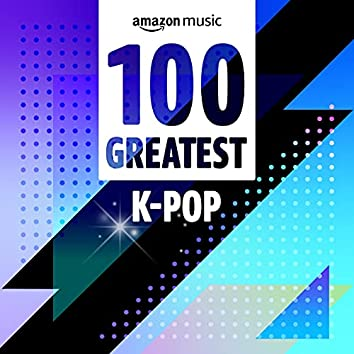 100 Greatest K-Pop