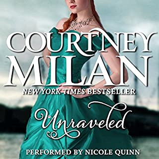 Unraveled                   By:                                                                                                                                 Courtney Milan                               Narrated by:                                                                                                                                 Nicole Quinn                      Length: 11 hrs and 54 mins     256 ratings     Overall 3.9