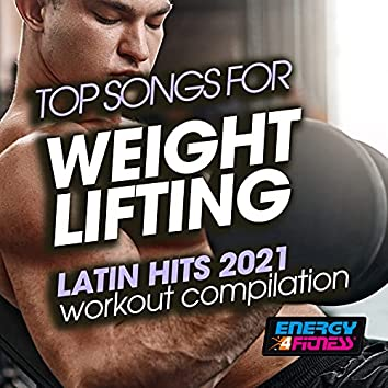 Top Songs for Weight Lifting Latin Hits 2021 Workout Compilation