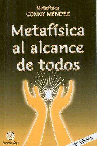 Metafisica al alcance de todos (Spanish Edition) (Coleccion Metafisica Conny Mendez) by Conny Mendez (2011-08-15)