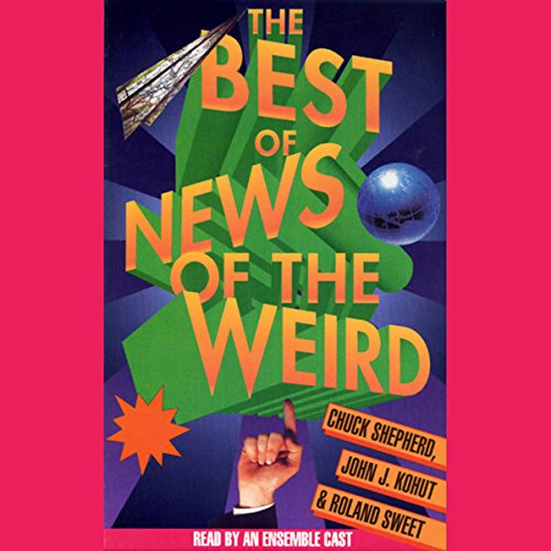 Best of News of the Weird audiobook cover art
