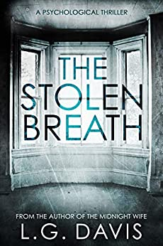 The Stolen Breath: A gripping psychological thriller by [L.G. Davis]