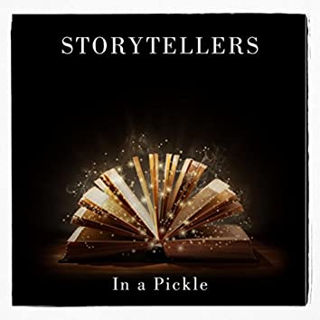 Storytellers: In a Pickle