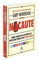 Nocaute: Como contar sua história no disputado ringue das redes sociais (Português)