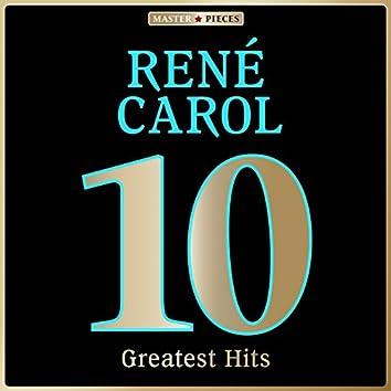 Masterpieces presents René Carol: 10 Greatest Hits