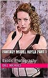 Fantasy Model Kayla Part 1: Exotic Photography