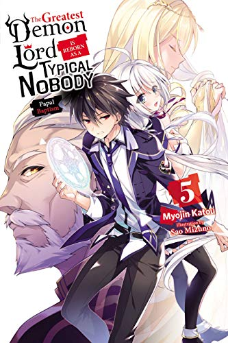 The Greatest Demon Lord Is Reborn as a Typical Nobody, Vol. 5 (light novel) (The...