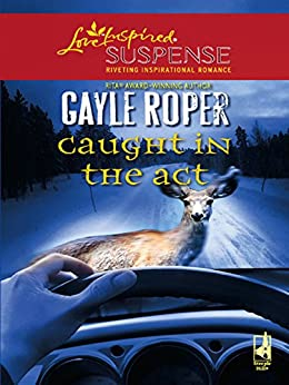 Caught In The Act by [Gayle Roper]