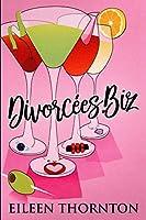 Divorcees . biz: Large Print Edition