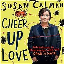 Cheer Up Love Audiobook Susan Calman Audible Com Au