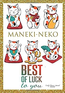 Maneki-Neko Best of Luck To You Daily Planner Journal Notebook: Japanese Lucky Fortune Cat Positive Affirmations 2019 Agenda Organizer Book To Write In