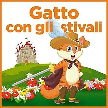 Il gatto con gli stivali (feat. Valerio Amoruso, Giorgia Vecchini, Gianni De Lellis, Marco Cantieri) [La favola]