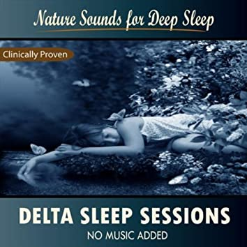 Delta Sleep Sessions: Nature Sounds for Deep Sleep