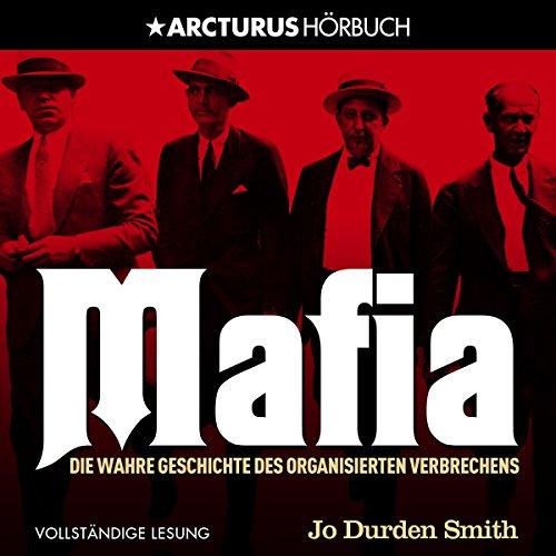 Mafia: Die wahre Geschichte des organisierten Verbrechens Titelbild