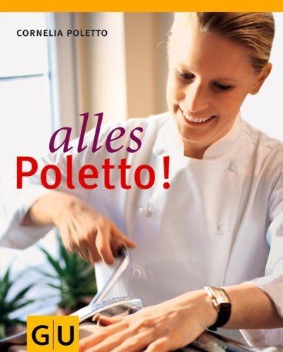 Alles Poletto! (GU Autoren-Kochbücher) von Poletto. Cornelia (2006) Gebundene Ausgabe