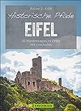 Bruckmann Wanderführer: Historische Pfade Eifel. 30 Wanderungen zu Orten mit Geschichte. Mit allen wichtigen Infos, Detailkarten und GPS-Tracks zum Download.