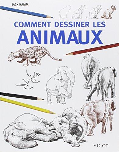 Comment dessiner les animaux (ANIMAUX ET NATURE)