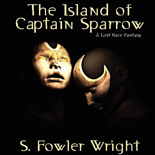 The Island of Captain Sparrow: A Lost Race Fantasy cover art