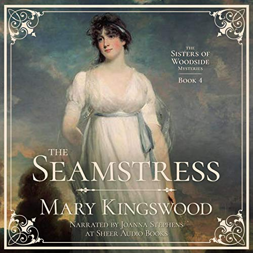 The Seamstress: The Sisters of Woodside Mysteries, Book 4