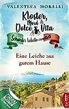 Kloster, Mord und Dolce Vita - Eine Leiche aus gutem Hause (Schwester Isabella ermittelt 4)