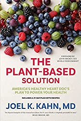The Plant-Based Solution Joel K. Kahn MD