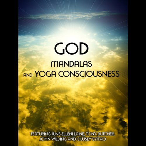 God, Mandalas & Yoga Consciousness                   By:                                                                                                                                 June Eleni-Lane                               Narrated by:                                                                                                                                 Philip Gardiner                      Length: 1 hr and 36 mins     1 rating     Overall 2.0
